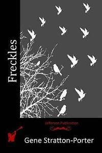 Freckles by Stratton-Porter, Gene 9781514296561 -Paperback