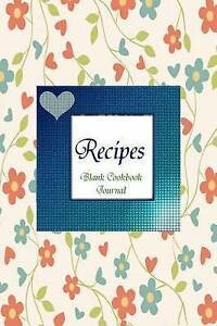Notes and Recipes Blank Cookbook Journal by Journals, Life -Paperback