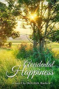 Accidental Happiness by Rachek, Meredith -Paperback
