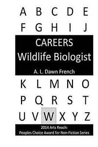 Careers: Wildlife Biologist by French, A. L. Dawn -Paperback