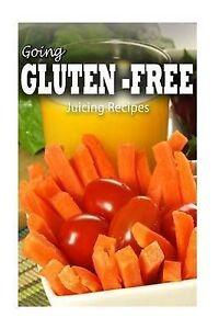 Gluten-Free Juicing Recipes by Paul, Tamara -Paperback