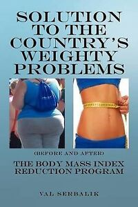 Solution To The Country's Weighty Problems: The Body Mass Index Reduction Progra