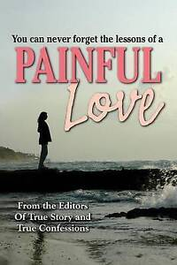 NEW Painful Love by The Editors Of True Story And True Confessions