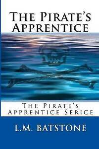 NEW The Pirate's Apprentice: Code of Conduct (Volume 1) by L. M. Batstone