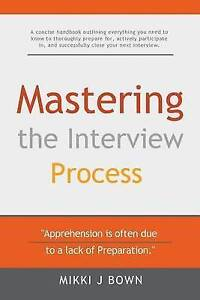 Mastering the Interview Process by Bown, Mikki J. -Paperback