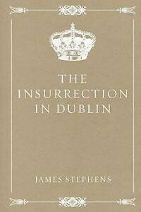 The Insurrection in Dublin by Stephens, James -Paperback
