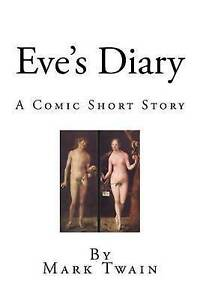 Eve's Diary: A Comic Short Story by Twain, Mark -Paperback