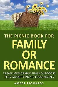 The Picnic Book for Family or Romance Create Memorable Times Out by Richards Amb