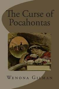 The Curse of Pocahontas by Gilman, Wenona -Paperback