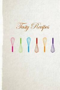Tasty Recipes: A Recipe Journal That Records Your Ideal Taste by  9781530627059