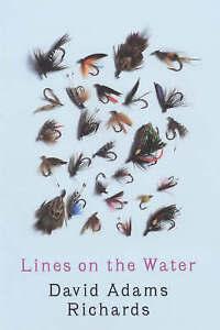 NEW-FISHING-BOOK-Lines-on-the-Water-by-David-Adams-Richards-Hardback-Rare
