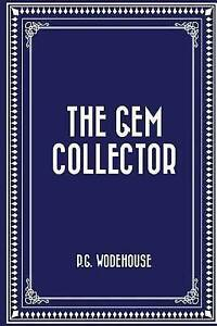 The Gem Collector by Wodehouse, P. G. -Paperback