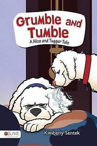 Grumble and Tumble By Sentek, Kimberly -Paperback