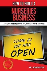 How Build Nurseries Business (Special Edition) Only Boo by Johnson T K