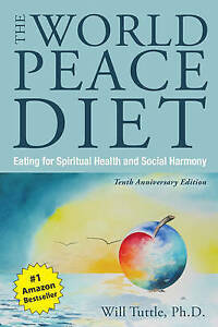 The-World-Peace-Diet-Tenth-Anniversary-Edition-Eating-for-Spiritual-Health-an