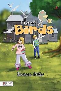 I Love Birds by Miller, Barbara -Paperback