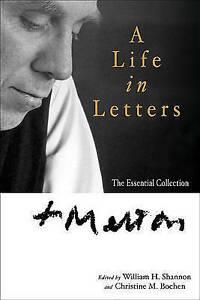 Thomas Merton: A Life in Letters: The Essential Collection by Thomas Merton...
