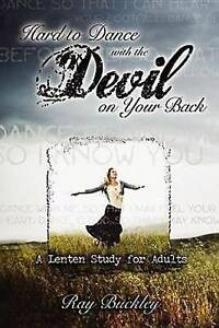 Hard Dance Devil on Your Back Lenten Study for Adu by Buckley Ray -Paperback