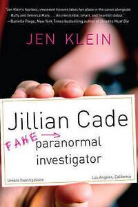 Jillian Cade: (Fake) Paranormal Investigator By Klein, Jen 9781616954345