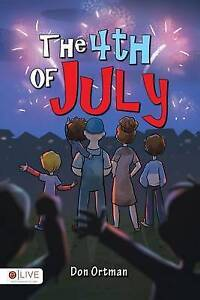The 4th of July By Ortman, Don -Paperback