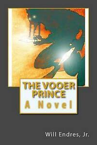 The Vooer Prince Endres Jr, Will -Paperback