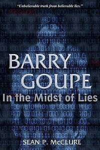Barry Goupe: In the Midst of Lies By McClure, Sean P. -Paperback