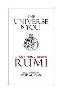 The Universe in You: An Inner Journey Guided by Rumi by Rumi -Paperback