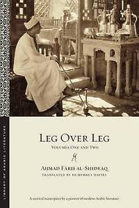 Leg Over Leg: Volumes One and Two by Shidyaaq, Aohmad Faaris -Paperback