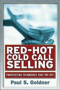 Excellent RedHot Cold Call Selling Prospecting Techniques That Pay Off Goldn - Hereford, United Kingdom - Excellent RedHot Cold Call Selling Prospecting Techniques That Pay Off Goldn - Hereford, United Kingdom