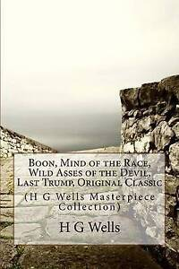 Boon, Mind of the Race, Wild Asses of the Devil, Last Trump, Orig Wells, H. G.