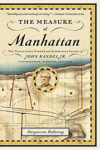 The Measure of Manhattan – The Tumultuous Career and Surprising Legacy of