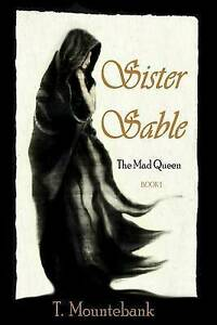 Sister Sable Mountebank, T. -Paperback