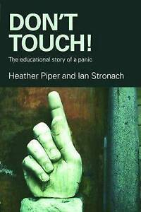 Don't Touch!: The Educational Story of a Panic by Piper, Heather, Stronach, Ian