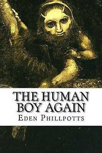 The Human Boy Again by Phillpotts, Eden -Paperback