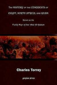 NEW The History of the Conquest of Egypt, North Africa, and Spain