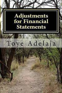 Adjustments for Financial Statements: Adjustments for Accounts by Adelaja, Toye