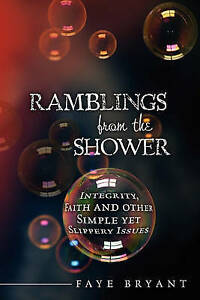 Ramblings Shower Integrity Faith Other Simple Yet  by Bryant Faye -Paperback