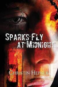 NEW Sparks Fly at Midnight by Christin Hepner