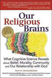 Our Religious Brains What Cognitive Science Reveals about Belief by Mecklenburge