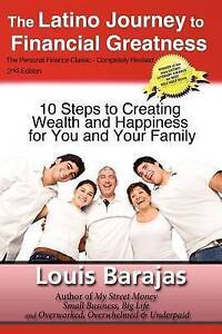 The Latino Journey to Financial Greatness: 10 Steps to Creating Wealth and Happi
