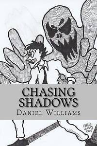 Chasing Shadows: A Paranormal Primer by Williams, Daniel -Paperback
