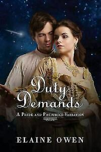 Duty Demands : A Pride and Prejudice Variation, Paperback by