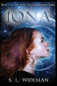 Iona: A Space Station Olympus Novel by Wideman, S. L. -Paperback