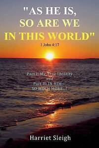 As He Is So Are We in This World 1 John 4: 17 by Sleigh, Harriet -Paperback