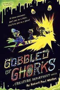 Gobbled by Ghorks By Weston, Robert Paul -Paperback