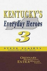 Kentucky's Everyday Heroes #3 by Steve Flairty