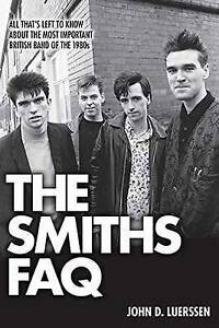 The Smiths FAQ: All That's Left to Know About the Most Important British Band...
