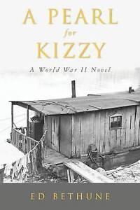 A Pearl for Kizzy: A World War II Novel by Ed Bethune (Paperback / softback,...