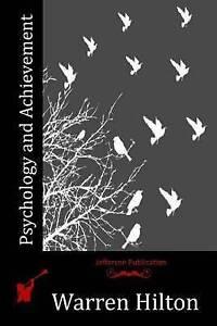 NEW Psychology and Achievement by Warren Hilton