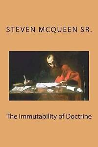 The Immutability of Doctrine by McQueen Sr, Bishop Steven -Paperback
